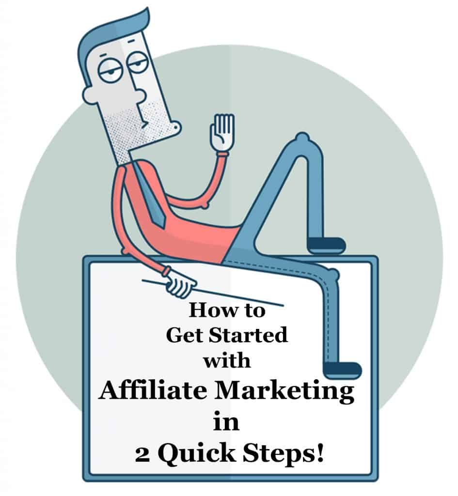 how-to-get-started-with-affiliate-marketing-in-2-quick-steps