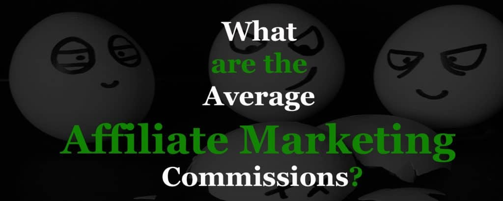 What are the Average Affiliate Marketing Commissions
