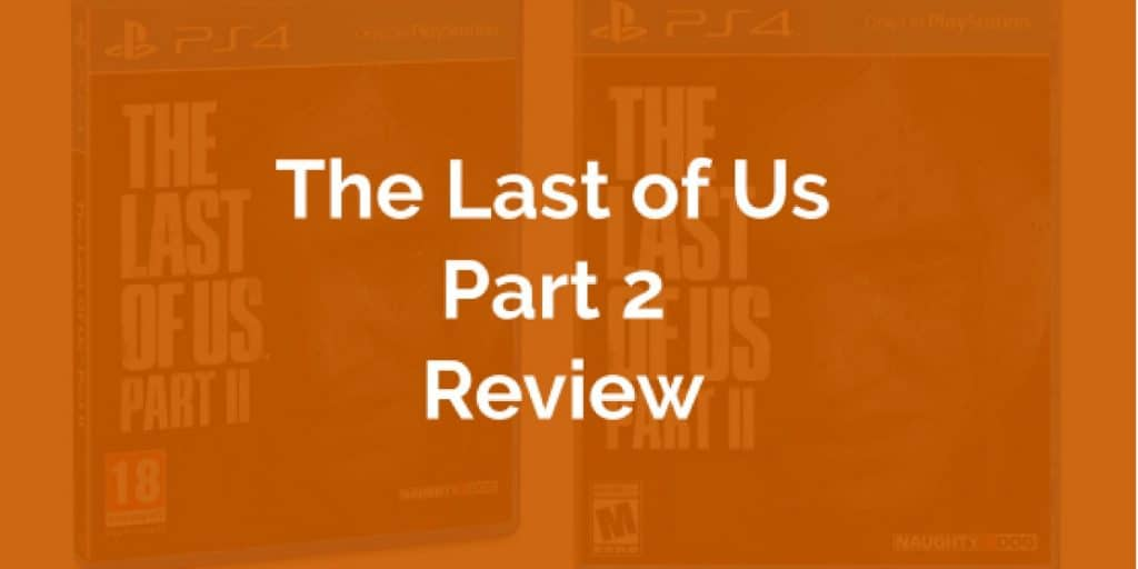 The Last of Us Part-2 Review